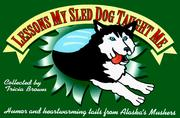 Cover of: Lessons My Sled Dog Taught Me