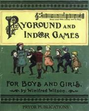 Cover of: Playground and Indoor Games for Boys and Girls by Winifred Wilson
