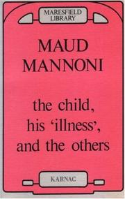 "Cover of: The Child, His ""Illness,"" and the Others (Maresfield Library)"