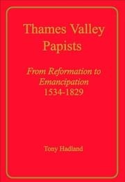 Cover of: Thames Valley Papists-From Reformation to Emancipation, 1534-1829