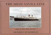 Cover of: The Shaw Saville Line (Ship Pictorial Series) | R. P. De Kerbrech