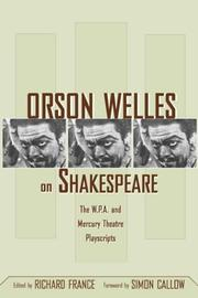 Cover of: Orson Welles on Shakespeare: the W.P.A. and Mercury Theatre playscripts