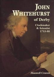 Cover of: John Whitehurst of Derby, Clockmaker and Scientist 1713-88