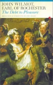 Cover of: The Debt to Pleasure: John Wilmot, Earl of Rochester