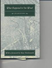 Cover of: What Happened to Our Wood: The Story of a Small Hampshire Woodland at the End of the 20th Century