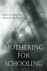 Cover of: Mothering for Schooling (Critical Social Thought) | Allison Griffith