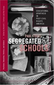 Cover of: SEGREGATED SCHOOLS: EDUCATIONAL APARTHEID IN POST-CIVIL RIGHTS AMERICA (Positions: Education, Politics, and Culture)