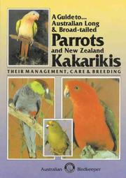 Cover of: A Guide to Australian Long & Broad Tailed Parrots & New Zealand KakarikisýýTheir Management, Care and Breeding | Kevin Wilson