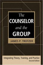 Cover of: counselor and the group | James P. Trotzer
