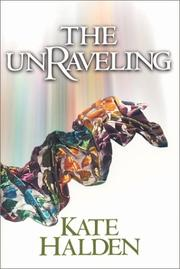 Cover of: The Unraveling | Kate Halden