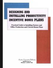 Cover of: Designing and Installing Productivity Incentive Bonus Plans