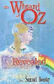 Cover of: The Wizard of OZ Revealed