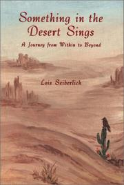Cover of: Something in the Desert Sings | Lois Seiberlich