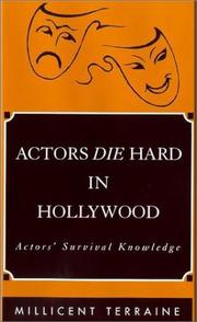 Cover of: Actors Die Hard in Hollywood  | Millicent Terraine