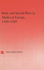 Cover of: Body and Sacred Place in Medieval Europe, 1100-1389 (Studies in Medieval History and Culture, 18) | Dawn Mari Hayes