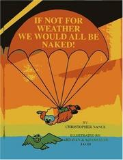 Cover of: If Not for Weather We Would All Be Naked