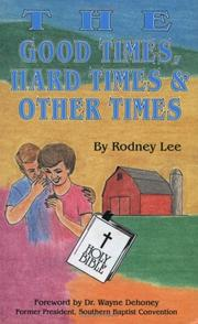 Cover of: THE GOOD TIMES, HARD TIMES & OTHER TIMES |