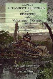 Lloyd's steamboat directory, and disasters on the western waters by James T. Lloyd