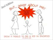 Cover of: But... What About Me! (How It Feels To Be a Kid in Divorce) 2nd Edition (But...What about Me!) | Bonnie Doss