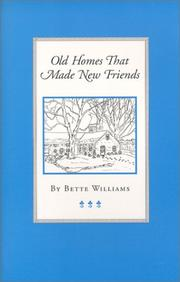 Cover of: Old Homes That Made New Friends | Bette Williams