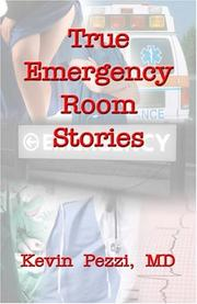 Cover of: True Emergency Room Stories | Kevin Pezzi