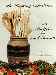 Cover of: The Cooking Experience with Muffins and Quick Breads | Marion P. Thomas