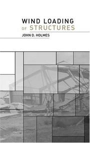 Cover of: Wind loading of structures | John D. Holmes