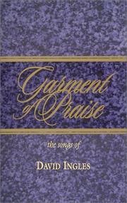 Cover of: Garment of Praise-The Songs of David Ingles | David Ingles