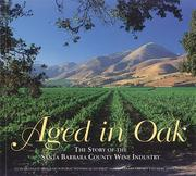 Cover of: Aged in Oak, the Story of the Santa Barbara County Wine Industry | Otis L., Jr. Graham