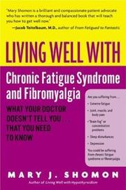 Living well with chronic fatigue syndrome and fibromyalgia by Mary J. Shomon