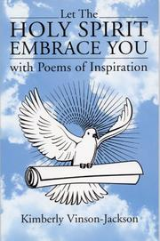 Cover of: Let the Holy Spirit Embrace You with Poems of Inspiration | Kimberly Jackson