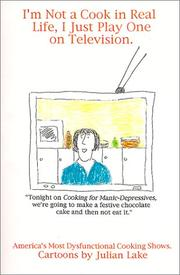Cover of: I'm Not A Cook In Real Life, I Just Play One On Television