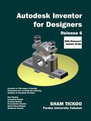 Cover of: Autodesk Inventor for Designers Release 6 with Release 7 Update Guide | Sham Tickoo