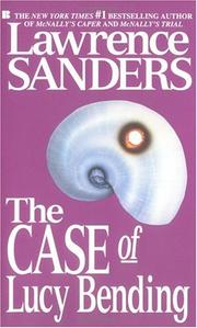 Cover of: The Case of Lucy Bending | Lawrence Sanders