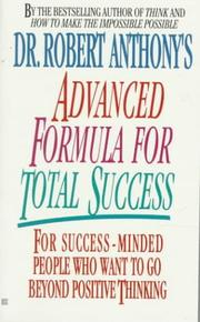 Cover of: Dr. Robert Anthony's Advanced Formula for Total Success