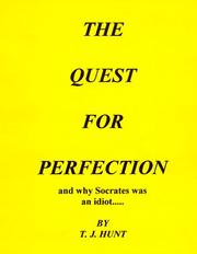 Cover of: The Quest for Perfection and Why Socrates was an Idiot