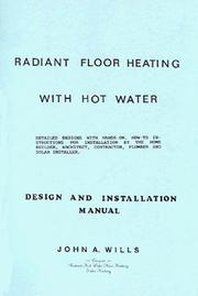 Radiant Floor Heating with Hot Water by John A. Wills