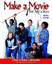 Cover of: Make a Movie That Tells a Story | Field