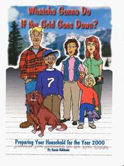 Cover of: Whatcha Gonna Do If the Grid Goes Down?  Preparing Your Household For the Year 2000