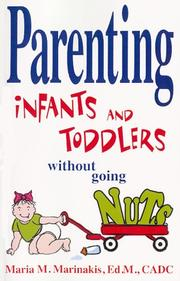 Parenting Infants and Toddlers Without Going Nuts