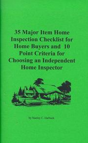 Cover of: 100 Major Item Home Inspection Checklist for Home Buyers and 10 Point Criteria for Choosing an Independent Home Inspector | Stanley C. Harbuck