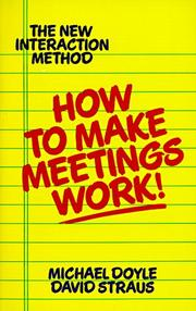 Cover of: How to make meetings work! | Michael Doyle