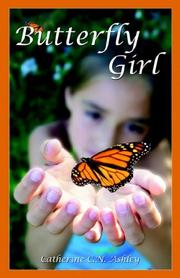 Cover of: Butterfly Girl | Catherine, C.N. Ashley