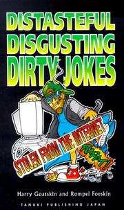 Cover of: Distasteful, Disgusting, Dirty Jokes-stolen from the internet | Harry Goatskin