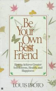 Cover of: Be Your Own Best Friend | Louis Proto