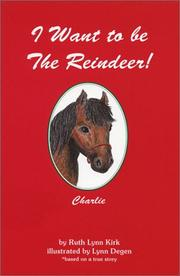 I Want to be The Reindeer! (The Charlie Series, 1)