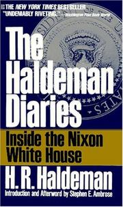 The Haldeman diaries by H. R. Haldeman