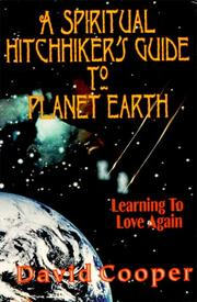 Cover of: A Spiritual Hitchhiker's Guide to Planet Earth: Learning to Love Again