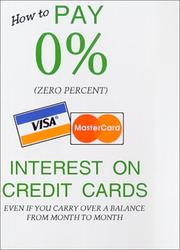 Cover of: How to Pay 0% (Zero Percent) Interest On Credit Cards Even If You Carry Over A Balance From Month to Month | Susan Strassner
