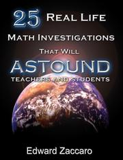 Cover of: 25 Real Life Math Investigations That Will Astound Teachers and Students |